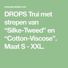 "DROPS Trui met strepen van ""Silke-Tweed"" en ""Cotton-Viscose"". Maat S - XXL. Cotton Viscose, Van, Vans"