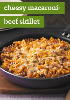 Cheesy Macaroni-Beef Skillet -- When a recipe starts with a box of mac and cheese, how can you go wrong? This healthy living skillet is destined to become a weeknight staple--ready for the dinner table in just 30 minutes time.