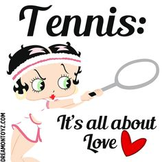 Tennis: It's all about Love <3 For more Betty Boop graphics & greetings:  http://bettybooppicturesarchive.blogspot.com/  ~And on Facebook~ https://www.facebook.com/bettybooppictures  - #BettyBoop swinging a tennis racket