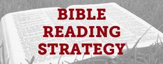 A Bible Reading Strategy for 2014, some really great tips on planning out your bible reading