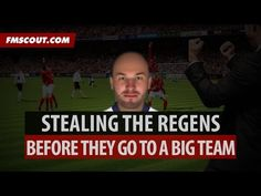 Stealing Regens Before They Go To The Big Teams | Football Manager 2015 - YouTube