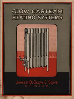 Clow Gasteam Heating, 1929.  Clow Mfg Co., Chicago IL. From the Association for Preservation Technology (APT) - Building Technology Heritage Library, an online archive of period architectural trade catalogs. Select an era or material era and become an architectural time traveler. Original from the Tulane University Southeastern Architectural Archive.