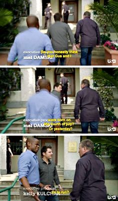 psych- do you honestly think gus and I were born the 4th of July? Or yesterday? Or to run?
