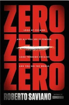 ZeroZeroZero : How much do you know about the international cocaine trade? Odds are, probably not much. Roberto Saviano will change that in this new investigative account that focuses on Mexico's drug cartels, but spins a wide and complicated tale about the high-stakes world of cocaine sales. From the cartels of Mexico to cocaine-toting submarines, this story is almost unbelievable, and will almost certainly change the way you think about the drug trade. This isn't a light or happy...