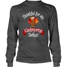 Teacher Thanksgiving Shirt Thankful for Kindergarten Turkeys #gift #ideas #Popular #Everything #Videos #Shop #Animals #pets #Architecture #Art #Cars #motorcycles #Celebrities #DIY #crafts #Design #Education #Entertainment #Food #drink #Gardening #Geek #Hair #beauty #Health #fitness #History #Holidays #events #Home decor #Humor #Illustrations #posters #Kids #parenting #Men #Outdoors #Photography #Products #Quotes #Science #nature #Sports #Tattoos #Technology #Travel #Weddings #Women