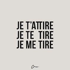 je t'attire, je te tire, je me tire #LesCartons