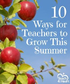 10 Ways for Teachers to Grow Over the Summer | Teach 4 the Heart