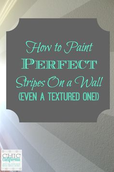 How to Paint Perfect Stripes on A Wall-Chic California