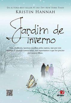 Lançamento da @editora Novo Conceito Jardim de Inverno, Kristin Hannah em 28 de abril de 2013. Saiba +: https://www.facebook.com/photo.php?fbid=615452471802027=a.383815991632344.107927.256212214392723=1