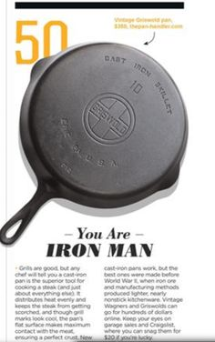Playboy's 60 Best Practices, featured in the 60th Anniversary Issue, Jan - Feb 2014. This is a Griswold #10 large logo EPU cast iron skillet from The Pan Handler in the photo.