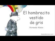 El hombrecito vestido de gris - Cuentos infantiles - Fernando Alonso - YouTube