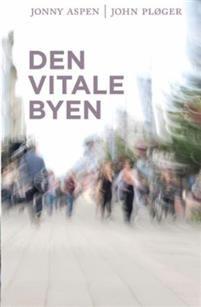 Den vitale byen - Jonny Aspen, John Pløger - heftet(9788230401651) | Adlibris Bokhandel Aspen, Urban, Movie Posters, Movies, Outdoor, Arch, Instagram, Books, Outdoors
