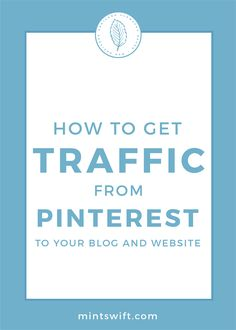 How to get traffic from Pinterest   How Pinterest works for blog & business   How to grow my blog with Pinterest   How to get traffic to my website from Pinterest   The top 8 strategies to get traffic from Pinterest to your blog and website  Getting Traffic from Pinterest   Pinterest marketing   Pinterest for business   Pinterest tips   Pinterest for bloggers   Pinterest on autopilot   Pinterest expert   MintSwift  Adrianna Glowacka   MintSwift Design