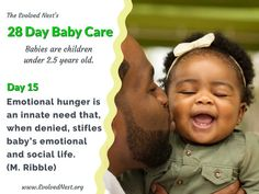 """What Does A Baby Need? There is a lot of misinformation about babies and their needs, and parents are often encouraged to ignore baby's signals. Bad idea. Babies are """"half-baked"""" at birth and have much to learn with the help of physical and emotional support from caregivers. Taking care of baby's needs is an investment that pays off with a happier, healthier child and adult. Here are 28 days of reminders about babies and their needs. Visit the www.EvolvedNest.org for more on becoming nested! Taking Care Of Baby, 28 Days, Baby Needs, Caregiver, Healthy Kids, Baby Care, Physics, The Help, Nest"""