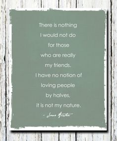 Jane Austen Quote, Northanger Abbey, My friends, friendship gift, typography print  8x10 choose color and font. $18.00, via Etsy.