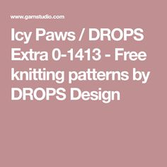 Icy Paws / DROPS Extra 0-1413 - Free knitting patterns by DROPS Design