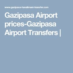 Gazipasa Airport prices-Gazipasa Airport Transfers  