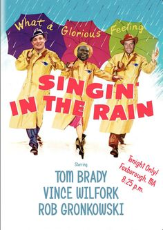 Singing in the rain,  going to cause the Jets some   losing pain!     Too funny!l