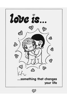 Love Is... by Kim Casali. This is cute. :) Though the nakedness is a little weird.. ha
