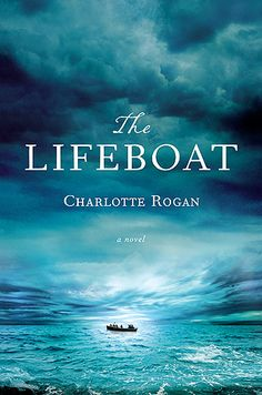 STUCK ON A 'LIFEBOAT' Rogan turns in her debut novel that boasts a swift plot and gripping characters that must make harrowing decisions after their luxury liner sinks