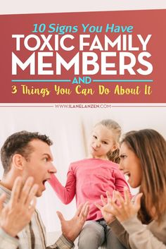 Toxic family members | Do you think 'toxic' is too harsh of a word for negative family members? The definition of toxic is that something is harmful to your health or lethal if consumed in sufficient quantities | http://www.ilanelanzen.com/familyandparenting/10-signs-you-have-toxic-family-members-and-3-things-you-can-do-about-it/