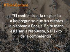"""""""El contenido son las respuesta a las preguntas que tus clientes plantean a Google. En tu mano está ser la respuesta, o ser el éxito de la competencia"""" Social Media Pymes"""