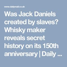 Was Jack Daniels created by slaves? Whisky maker reveals secret history on its 150th anniversary   Daily Mail Online