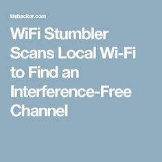 WiFi Stumbler Scans Local Wi-Fi to Find an Interference-Free Channel