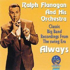 Ralph Flanagan - Always