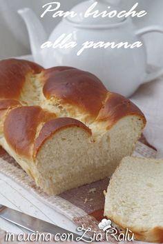 Pan brioche alla panna - In cucina con Zia Ralù Bread, Recipes, Food, Brioche, Brot, Recipies, Essen, Baking, Meals
