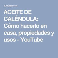 ACEITE DE CALÉNDULA: Cómo hacerlo en casa, propiedades y usos - YouTube