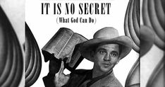 """Sang by our Mr. Gentleman, Jim Reeves, """"It Is No Secret"""" is post conversion song of 1920's radio personality, Stuart Hamblen."""