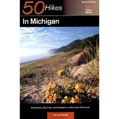 50 Hikes in Michigan: The Best Walks, Hikes, and Backpacks in the Lower Peninsula