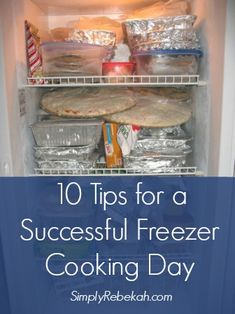 10 Tips for a Successful Freezer Cooking Day | SimplyRebekah.com