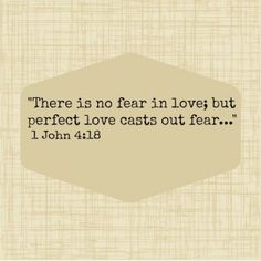 Perfect love will cast out our fear within ourselves. When we are fearful we cannot love whole heartedly. I see this scripture an entirely new way:).