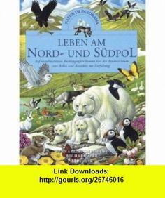 Leben am Nord- und S�dpol. Natur im Panorama. ( Ab 8 J.). (9783276002428) Bernard Stonehouse, Richard Orr , ISBN-10: 3276002426  , ISBN-13: 978-3276002428 ,  , tutorials , pdf , ebook , torrent , downloads , rapidshare , filesonic , hotfile , megaupload , fileserve