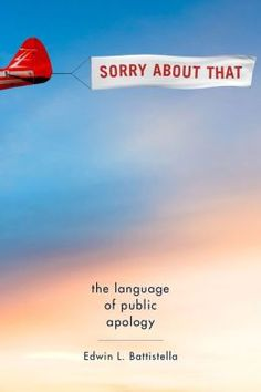 Sorry About That: The Language of Public Apology by Edwin L. Battistella | 9780199300914 | Hardcover | Barnes & Noble