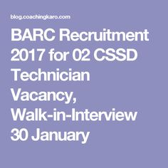 BARC Recruitment 2017 for 02 CSSD Technician Vacancy, Walk-in-Interview 30 January