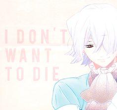 """I don't want to die."" ~ Xerxes Break l Pandora Hearts"