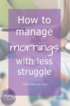 How to manage mornings with less struggle and more smiles, using a routine to create calm Family Life, Mornings, Routine, Organize, Stress, About Me Blog, Calm, Organization, Smile