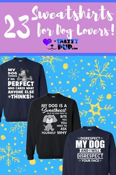 Dog lovers love these cute sweatshirts with sayings for men, women and teens. Combine their roomy comfortability, casual good looks with their unique designs and you'll love these unique sweatshirts too. A great way to keep you warm and stylin it at the same time. All dog parents love to receive these as gifts as well. Our Snazzypup store has many more dog sweatshirts to choose from…Visit Now! #christmasgiftsfordoglovers #doglovergiftideas #giftsfromdog #dogmomgifts