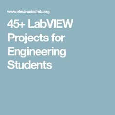 45+ LabVIEW Projects for Engineering Students