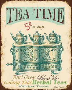 Vintage Tea Time Sign Art Print by Jean Plout. All prints are professionally printed, packaged, and shipped within 3 - 4 business days. Choose from multiple sizes and hundreds of frame and mat options. Vintage Tee, Love Vintage, Images Vintage, Vintage Labels, Vintage Signs, Vintage Party, Vintage Tea Parties, Printable Vintage, Vintage Travel