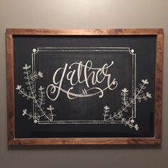 Thanksgiving chalkboard art #fall #gather #handlettering #diy #harvest
