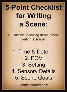Author, Jody Hedlund: A Quick 5-Point Checklist for Writing a Scene: jodyhedlund.blogs...
