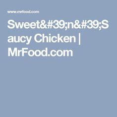 Sweet'n'Saucy Chicken   MrFood.com