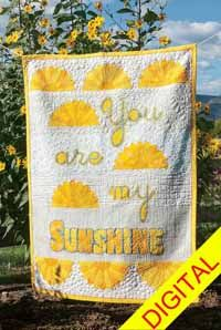 You Are My Sunshine Digital Pattern from QuiltandSewShop.com