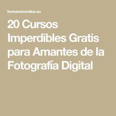 20 Cursos Imperdibles Gratis para Amantes de la Fotografía Digital