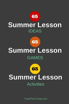 65 teacher-submitted ideas for fabulous summer piano lessons! #pianolessons #pianostudio #summer piano