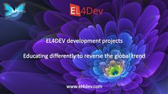 EL4DEV is an atypical startup aimed to teach moral values to individuals of all ages in order to create, expand or consolidate the collective in society